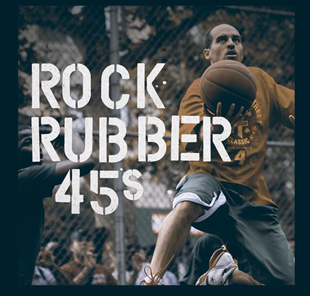 Rock Rubber 45s